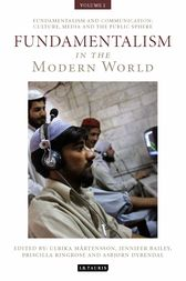 Fundamentalism in the Modern World Vol 2 by Ulrika Martensson
