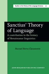 Sanctius' Theory of Language by Manuel Breva-Claramonte