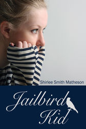 Jailbird Kid by Shirlee Smith-Matheson