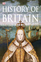 History of Britain and Ireland by Dorling Kindersley Ltd