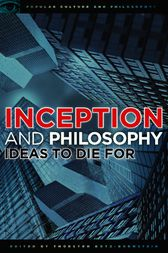 Inception and Philosophy by Thorsten Botz-Bornstein