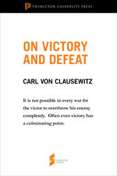 On Victory and Defeat by Carl von Clausewitz