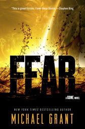 Fear: A Gone Novel by Michael Grant