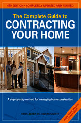 The Complete Guide to Contracting Your Home by Kent Lester