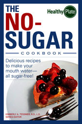The No-Sugar Cookbook by Kimberly A. Tessmer