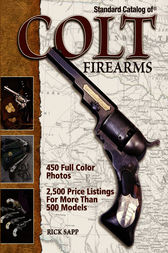 Standard Catalog of Colt Firearms by Rick Sapp