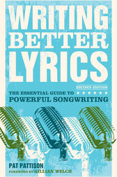 Writing Better Lyrics by Pat Pattison