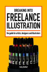 Breaking Into Freelance Illustration by Holly DeWolf