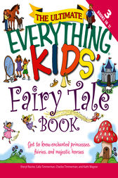 The Ultimate Everything Kids' Fairy Tale Book by Charles Timmerman