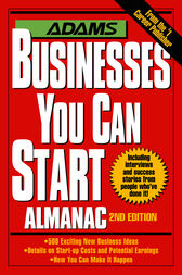 Adams Businesses You Can Start Almanac by Editors of Adams Media