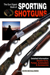 The Gun Digest Book of Sporting Shotguns by Kevin Michalowski