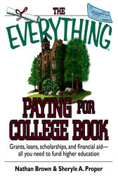 The Everything Paying For College Book by Nathan Brown
