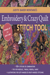 Judith Baker Montano's Embroidery & Crazy Quilt Stitch Tool by Judith Baker Montano