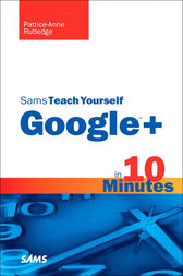 Sams Teach Yourself Google+ in 10 Minutes by Patrice-Anne Rutledge