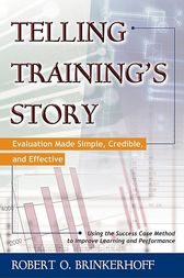 Telling Training's Story by Robert Brinkerhoff