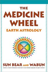 The Medicine Wheel by Sun Bear