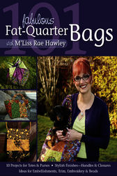 101 Fabulous Fat-Quarter Bags With M Liss Rae Hawley by M Liss Rae Hawley