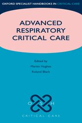 Advanced Respiratory Critical Care by Martin Hughes