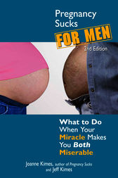 Pregnancy Sucks for Men by Joanne Kimes
