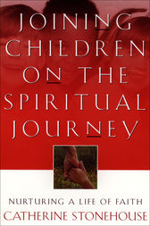 Joining Children on the Spiritual Journey by Catherine Stonehouse