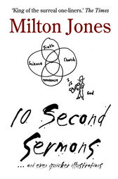10 Second Sermons by Milton Jones