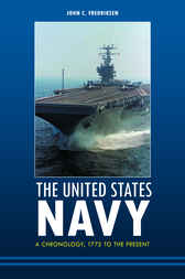 The United States Navy: A Chronology, 1775 to the Present by John Fredriksen
