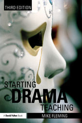 Starting Drama Teaching by Mike Fleming