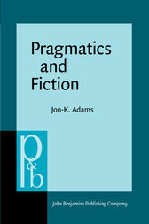 Pragmatics and Fiction by Jon-K. Adams