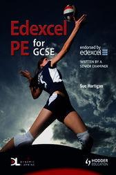 Edexcel PE for GCSE by Sue Hartigan
