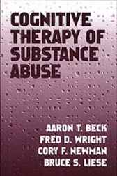 Cognitive Therapy of Substance Abuse by Aaron T. Beck