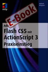Adobe Flash CS5 mit ActionScript 3 Praxiseinstieg