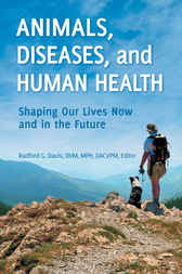 Animals, Diseases, and Human Health: Shaping Our Lives Now and in the Future by Radford G.  Davis
