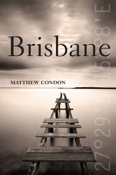 Brisbane by Matthew Condon