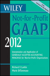 Wiley Not-for-Profit GAAP 2012 by Richard F. Larkin