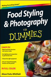 Food Styling and Photography For Dummies by Parks-Whitfield