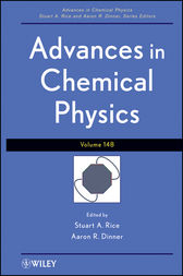 Advances in Chemical Physics, Volume 148 by Stuart A. Rice