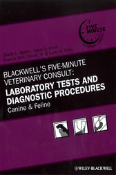 Blackwell's Five-Minute Veterinary Consult: Laboratory Tests and Diagnostic Procedures by Shelly L. Vaden
