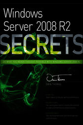 Windows Server 2008 R2 Secrets by Orin Thomas