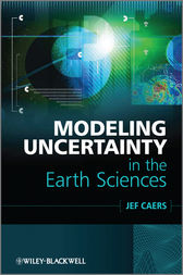 Modeling Uncertainty in the Earth Sciences by Jef Caers