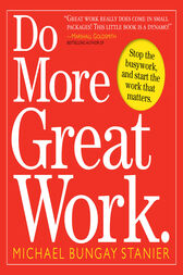 Do More Great Work by Michael Bungay Stanier