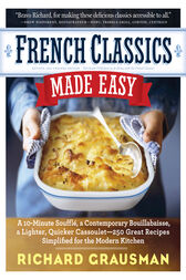 French Classics Made Easy by Richard Grausman