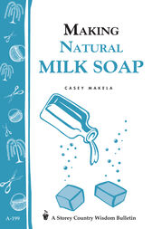 Making Natural Milk Soap by Casey Makela