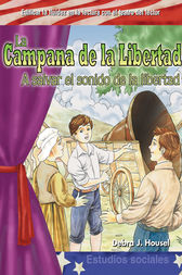 La Campana de la Libertad (The Liberty Bell ) by Debra J. Housel