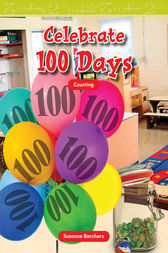 Celebrate 100 Days by Suzanne Barchers