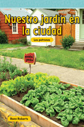 Nuestro jardín en la ciudad (Our Garden in the City) by Rann Roberts