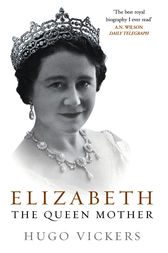 Elizabeth, the Queen Mother by Hugo Vickers