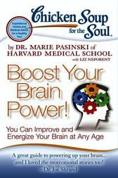 Chicken Soup for the Soul: Boost Your Brain Power! by Dr. Marie Pasinski