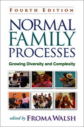 Normal Family Processes, Fourth Edition by Froma Walsh