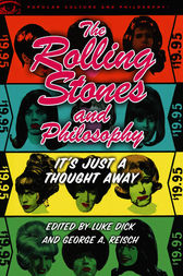 The Rolling Stones and Philosophy by Luke Dick