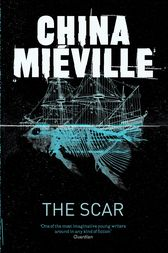 The Scar by China Miéville